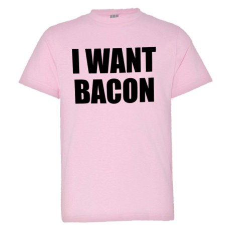 PleaseMeTees™ Youth I Want Bacon Cheese Pizza I Love Greasy Food HQ - Canadian Bacon Pizza