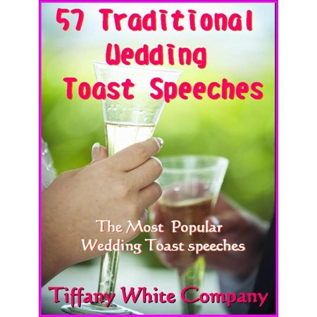 57 Traditional Wedding Toast Speeches - The most popular Wedding Toast Speeches -