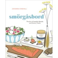 Smorgasbord : The Art of Swedish Breads and Savory Treats