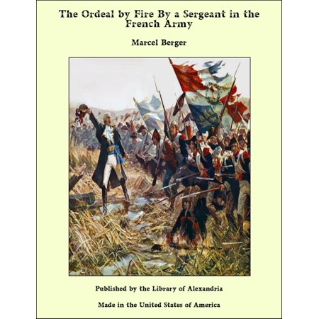 The Ordeal by Fire By a Sergeant in the French Army - eBook Army Sergeant Stripes