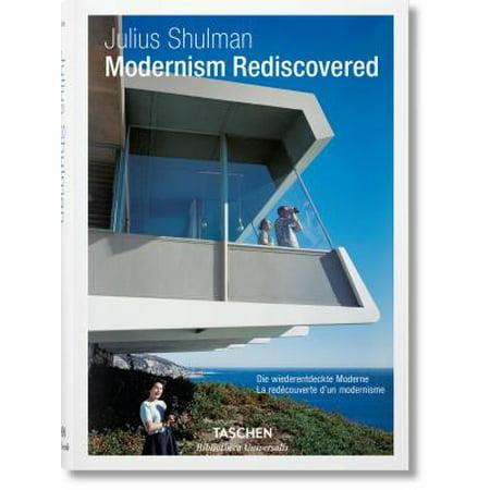 Julius Shulman. Modernism Rediscovered (Visual Acoustics The Modernism Of Julius Shulman)