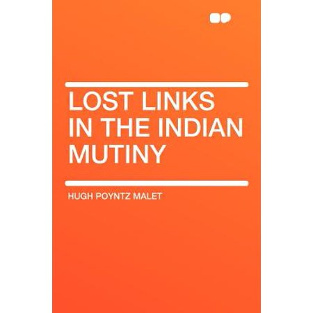 - Lost Links in the Indian Mutiny