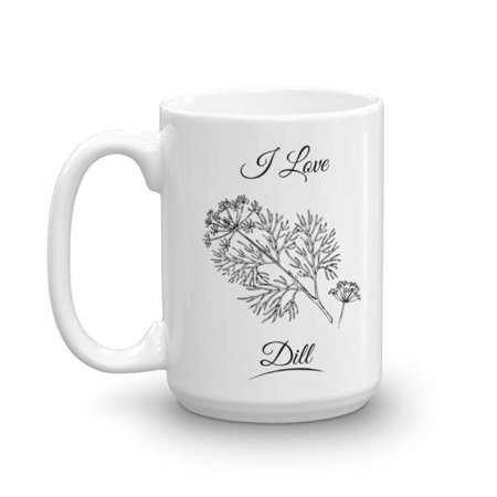 I Love Dill Weed Herb Home Cooking Essentials Coffee & Tea Gift Mug Stuff For A Cook & Women Cooks (15oz) (Cool Weed Stuff)
