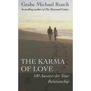 The Karma of Love : 100 Answers for Your Relationship, from the Ancient Wisdom of Tibet