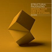 Structural Packaging : Design Your Own Boxes and 3D Forms