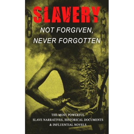 Slavery: Not Forgiven, Never Forgotten – The Most Powerful Slave Narratives, Historical Documents & Influential Novels - eBook](Moses And The Burning Bush Craft)