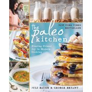 The Paleo Kitchen : Finding Primal Joy in Modern Cooking