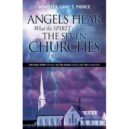 Angels Hear What the Spirit Is Saying to the Seven Churches Revelation (Revelation The Spirit Speaks To The Churches)