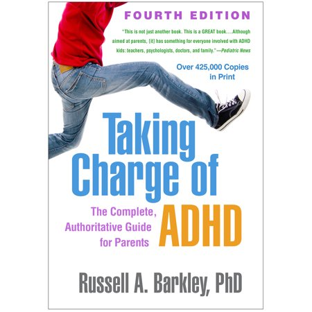 Taking Charge of ADHD, Fourth Edition : The Complete, Authoritative Guide for Parents Parents Complete Guide