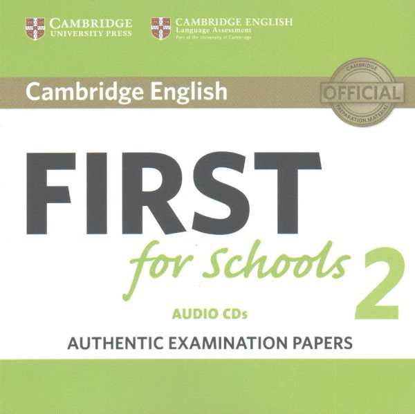 Cambridge English First for Schools 2 : Authentic Examination Papers
