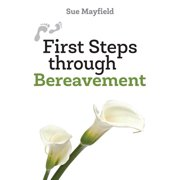 First Steps: First Steps Through Bereavement (Paperback)