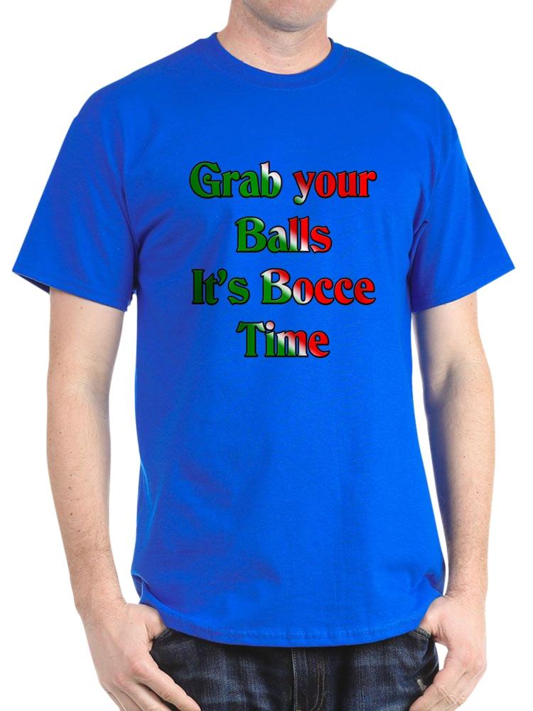 6af18f8ab CafePress - CafePress - Grab Your Balls. It's Bocce T - 100% Cotton T-Shirt  - Walmart.com