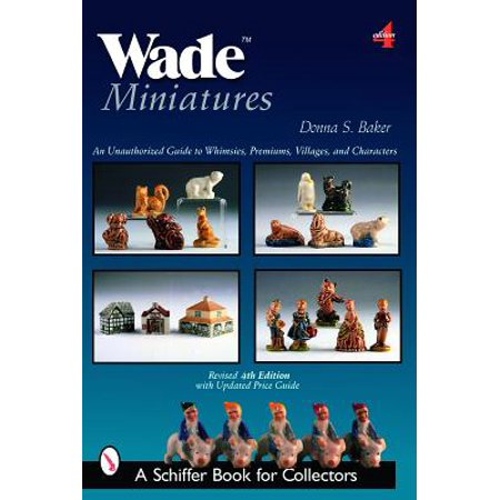 wade miniatures an unauthorized guide to whimsies premiums villages and characters schiffer book for collectors