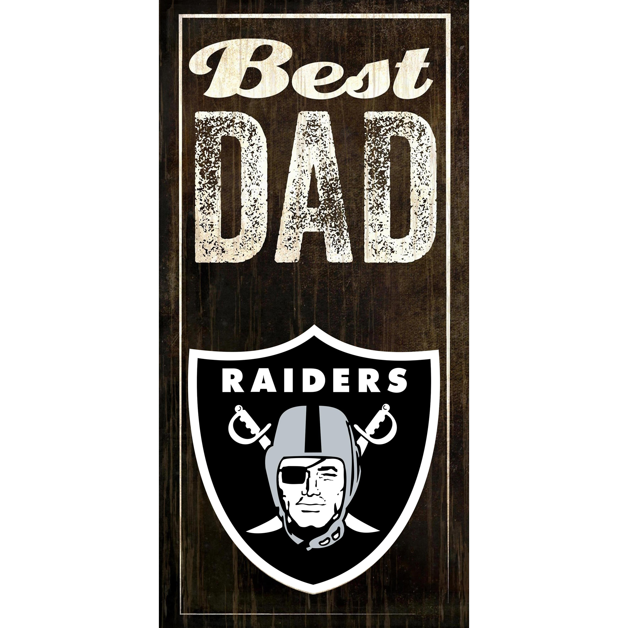 Oakland Raiders 6'' x 12'' Best Dad Sign - No Size