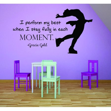 Custom Wall Decal : I Perform My Best When I Stay Fully In Each Moment. - Gracie Gold Ice Skating Girls Bedroom Quote