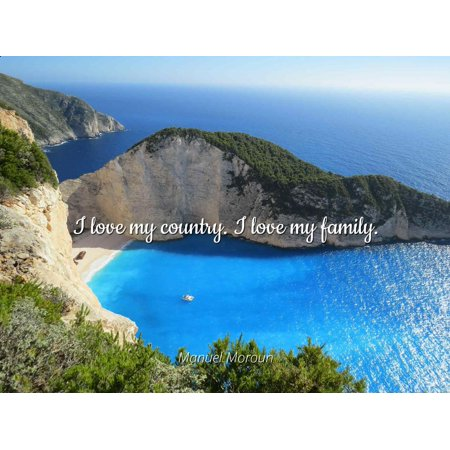 Manuel Moroun I Love My Country I Love My Family Famous Quotes