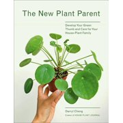 New Plant Parent : Develop Your Green Thumb and Care for Your House-Plant Family (Paperback)
