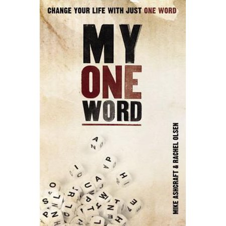 My One Word : Change Your Life with Just One Word (The Worlds Strictest Parents Changed My Life)