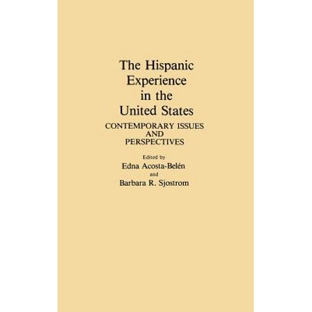 The Hispanic Experience in the United States : Contemporary Issues and