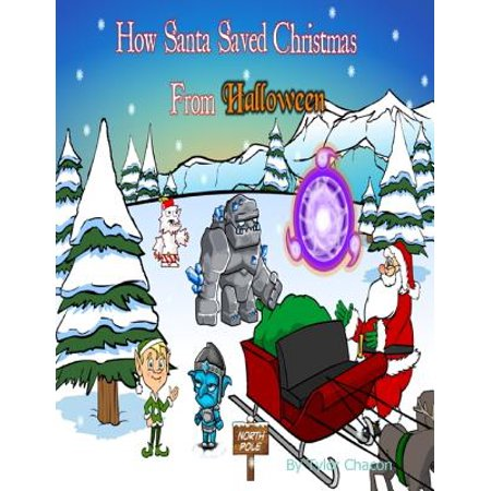 How Santa Saved Christmas from Halloween - eBook (Ernest Saves Halloween)