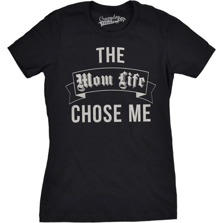 Womens Mom Life Chose Me Funny T shirts for Mom Humorous Shirts Gift - Group Dress Up Ideas Funny