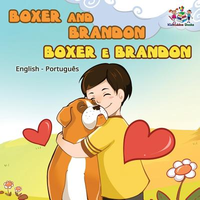 Boxer and Brandon (English Portuguese Children's Book) : Brazilian Portuguese Book for Kids