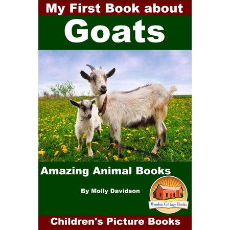 My First Book about Goats: Amazing Animal Books - Children's Picture Books - eBook
