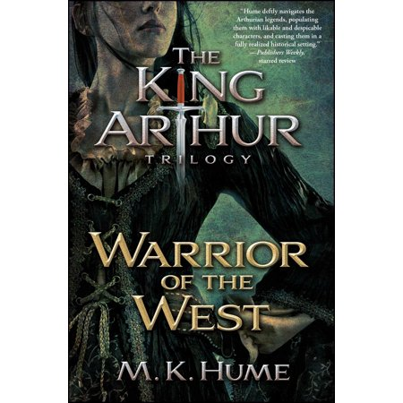 The King Arthur Trilogy Book Two: Warrior of the
