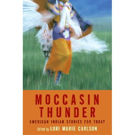 Moccasin Thunder : American Indian Stories for Today ()
