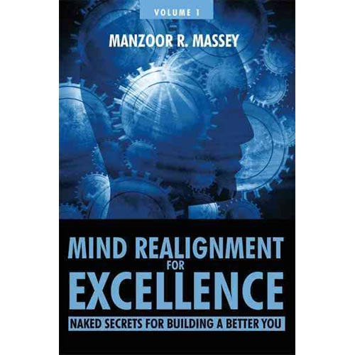 Mind Realignment for Excellence Vol. 1 : Naked Secrets for Building a Better You