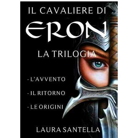 Il cavaliere di Eron - Trilogia completa - eBook ()