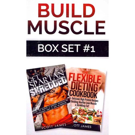 Construire le muscle: Get Spartan Shredded / Le livre de recettes flexible Dieting