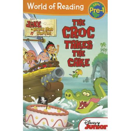 World Of Reading Jake And The Never Land Pirates Croc Takes Cake Pre Level 1