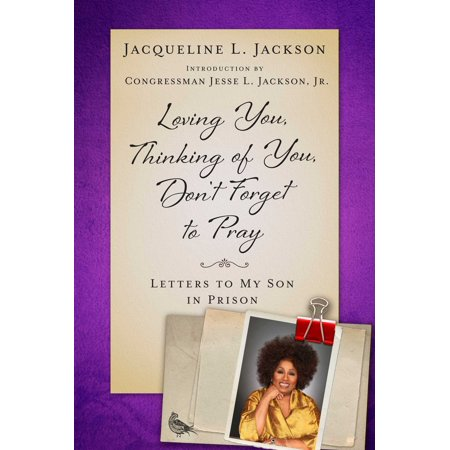 Loving You, Thinking of You, Don't Forget to Pray : Letters to My Son in (Letter To My 10 Year Old Son Birthday)