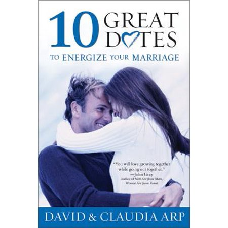10 Great Dates to Energize Your Marriage : The Best Tips from the Marriage Alive