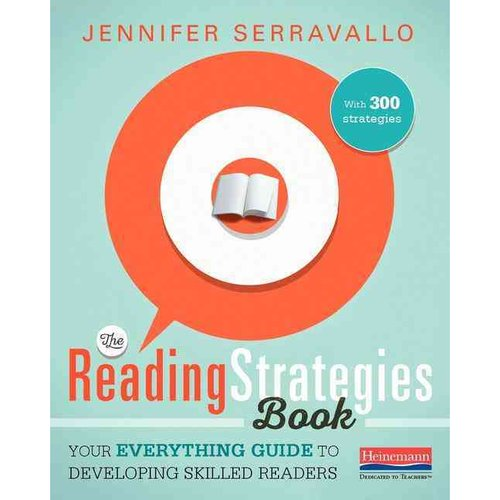 The Reading Strategies Book: Your Everything Guide to Developing Skilled Readers: With 300 Strategies