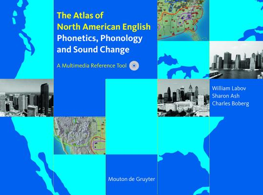 Atlas of North American English: Phonetics, Phonology, and Sound Change [CD-ROM]
