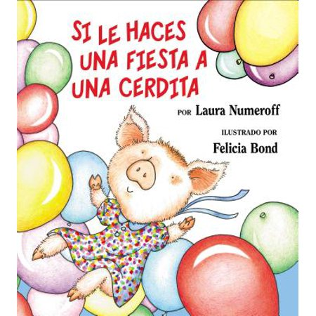 Si Le Haces Una Fiesta a Una Cerdita : If You Give a Pig a Party (Spanish Edition) (Tematica Halloween Para Fiestas)