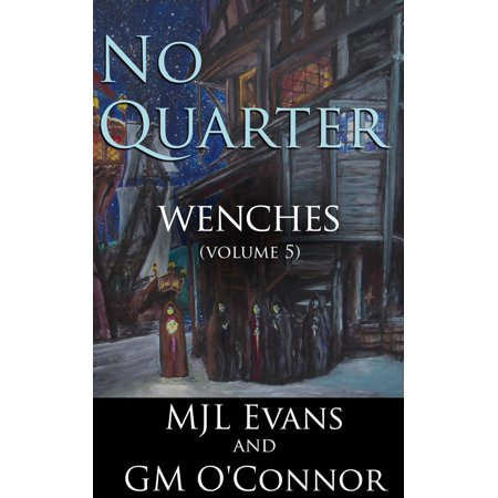 No Quarter: Wenches - Volume 5 - eBook - Wench Shoes