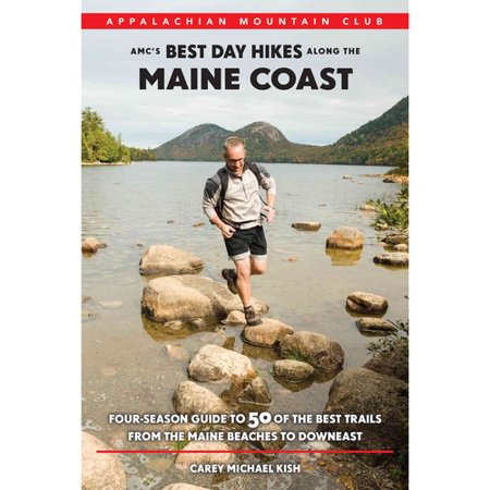 Amcs Best Day Hikes Along The Maine Coast  Four Season Guide To 50 Of The Best Trails From The Maine Beaches To Downeast