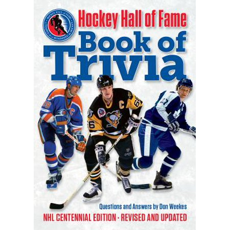 Hockey Hall of Fame Book of Trivia : NHL Centennial