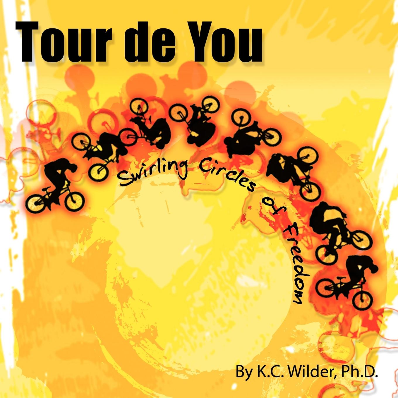 Tour de You : Swirling Circles of Freedom