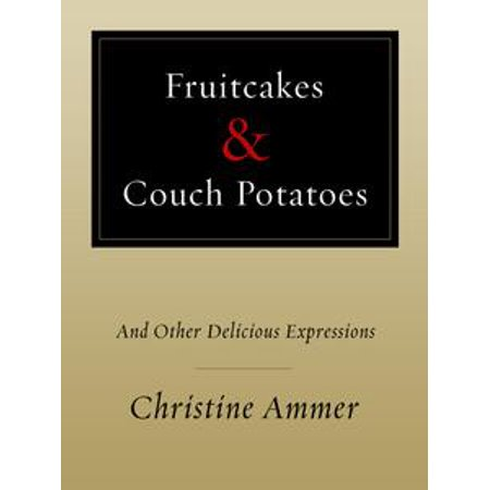 Fruitcakes & Couch Potatoes - eBook