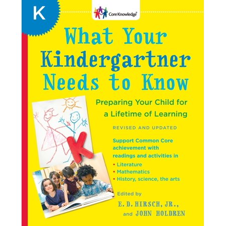 Learning Life - What Your Kindergartner Needs to Know (Revised and updated) : Preparing Your Child for a Lifetime of Learning