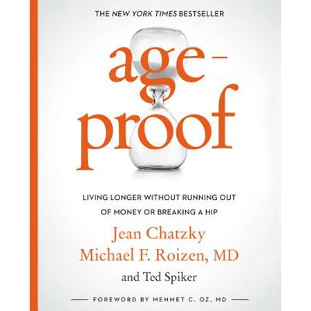 AgeProof : Living Longer Without  Running Out of Money or Breaking a