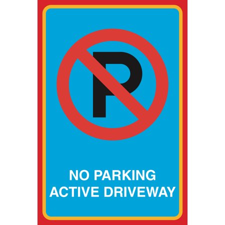No Parking Active Driveway Print Picture Notice Street Road Office Business Sign