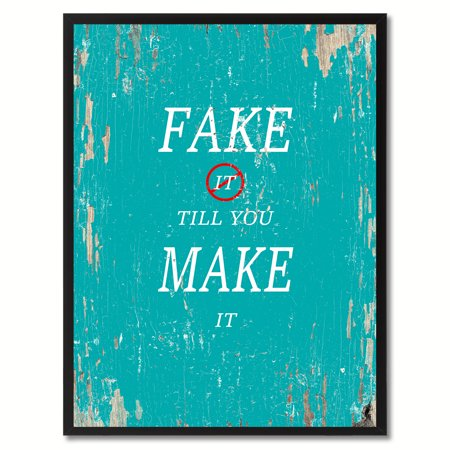 Fake It Till You Make It Quote Saying Canvas Print Picture Frame Home Decor Wall Art Gift Ideas - Fake Award Ideas