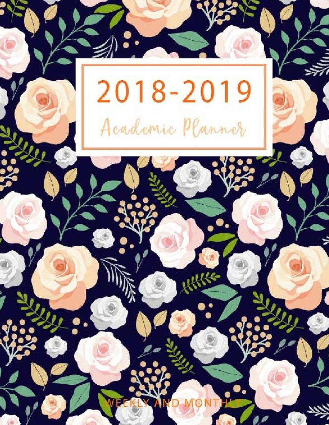 2018-2019 Academic Planner Weekly and Monthly: 2018-2019 Two Planner, 18 Months July 2018 to December 2019 for... by