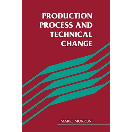 Production Process and Technical Change