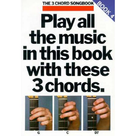 Play All the Music in This Book with These 3 Chords: G, C, D7 : The 3-Chord Songbook Series - Book (Word Music Songbook)